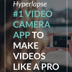 Hyperlapse – #1 Video Camera App to Make Videos like a Pro