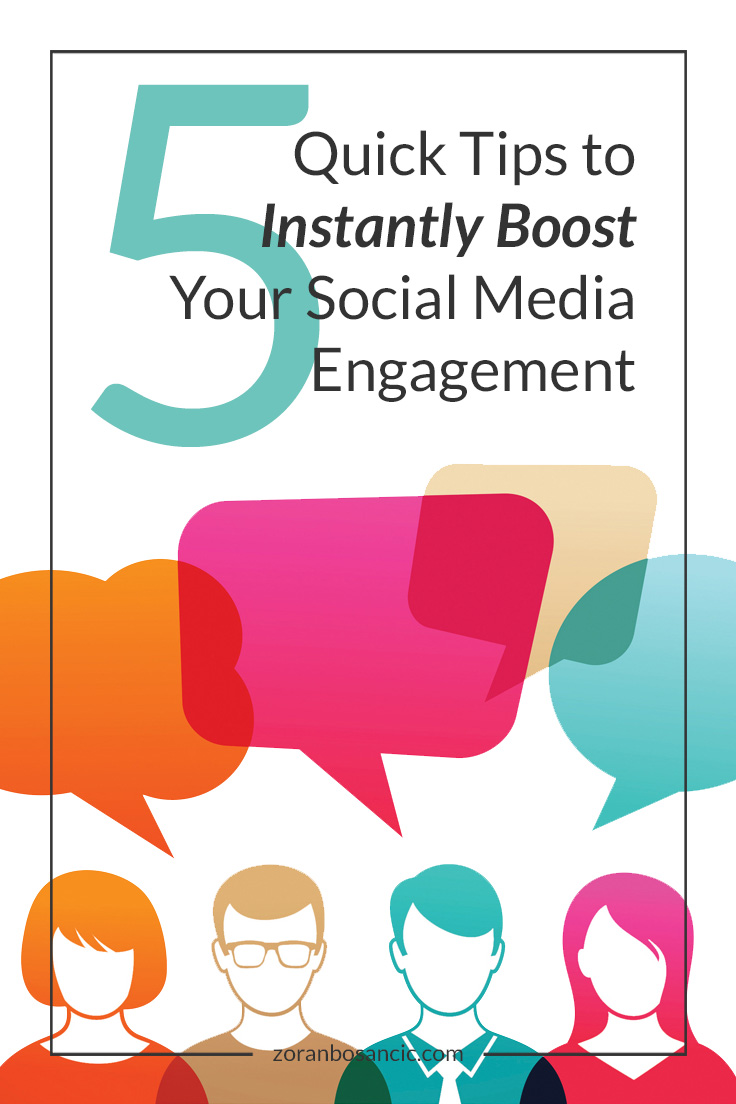 5 Quick Tips to Instantly Boost Your Social Media Engagement