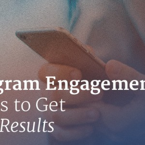 Instagram Engagement 8 Ways to Get Better Results