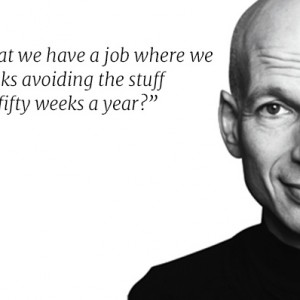 seth godin quote passion vacation
